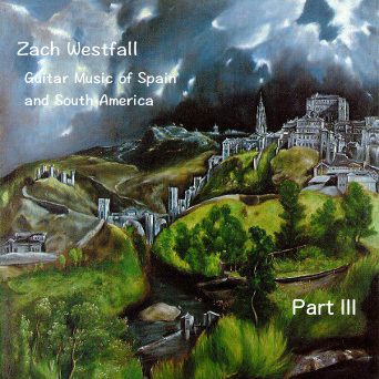 Zach Westfall - Guitar Music of Spain and South America, Part III